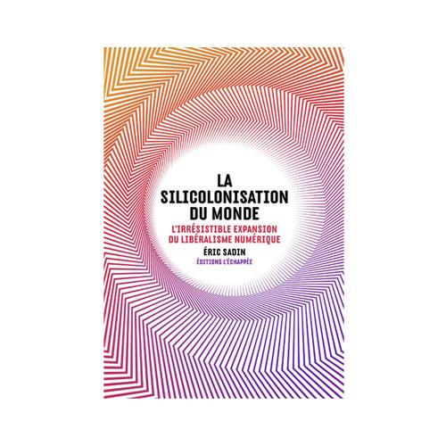 la-silicolonisation-du-monde-eric-sadin-_-maison-ecologie-numerique-copie